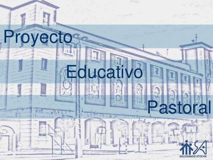 Proyecto educativo pastoral general