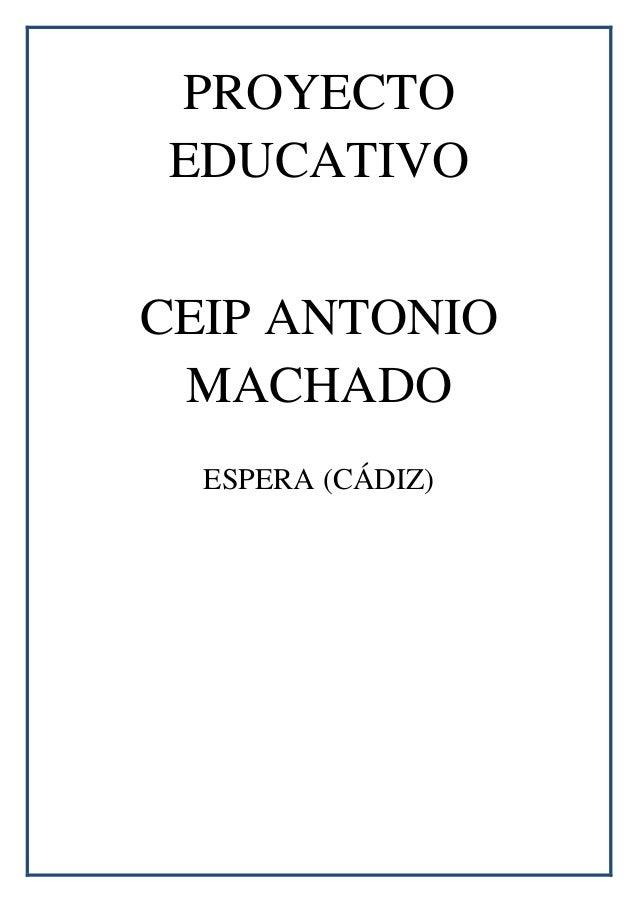 PROYECTO EDUCATIVO CEIP ANTONIO MACHADO ESPERA (CÁDIZ)