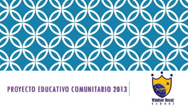 PROYECTO EDUCATIVO COMUNITARIO 2013