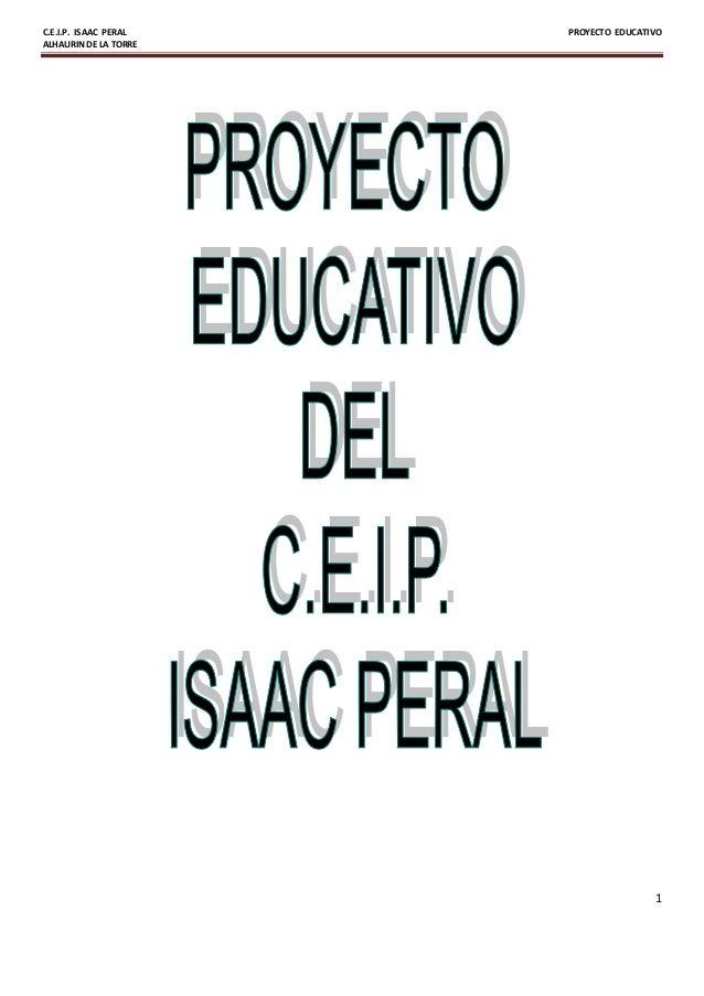 C.E.I.P. ISAAC PERAL PROYECTO EDUCATIVO ALHAURIN DE LA TORRE 1
