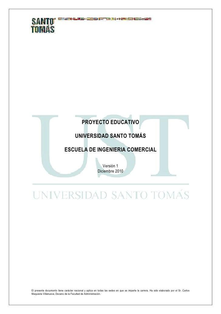 PROYECTO EDUCATIVO                                      UNIVERSIDAD SANTO TOMÁS                            ESCUELA DE INGE...