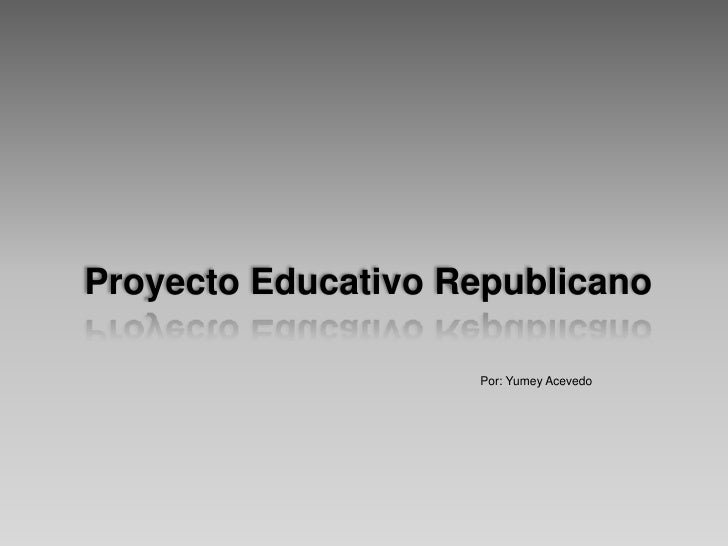 Proyecto educativo republicano