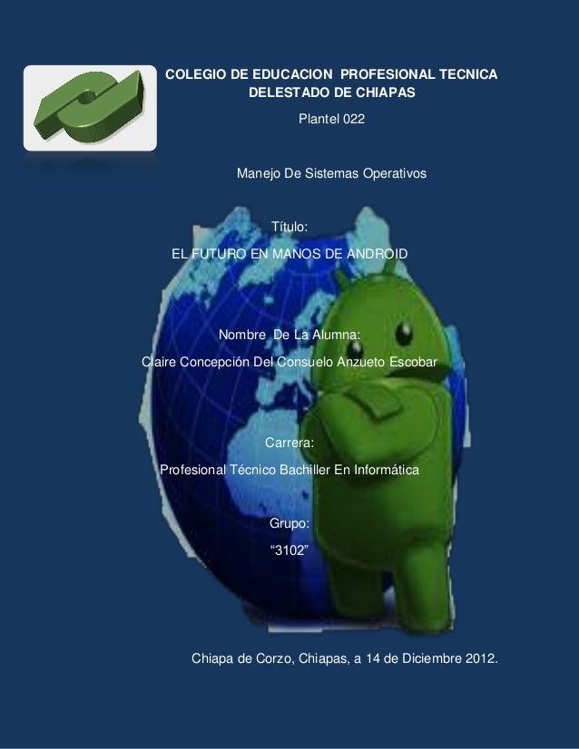 COLEGIO DE EDUCACION PROFESIONAL TECNICA             DELESTADO DE CHIAPAS                         Plantel 022             ...