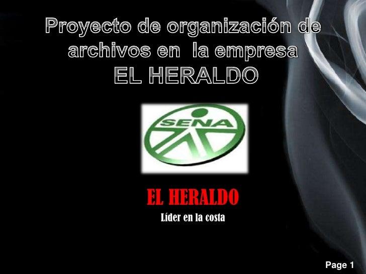 Proyecto de organización de archivos en  la empresa EL HERALDO<br />EL HERALDO<br />Líder en la costa<br />