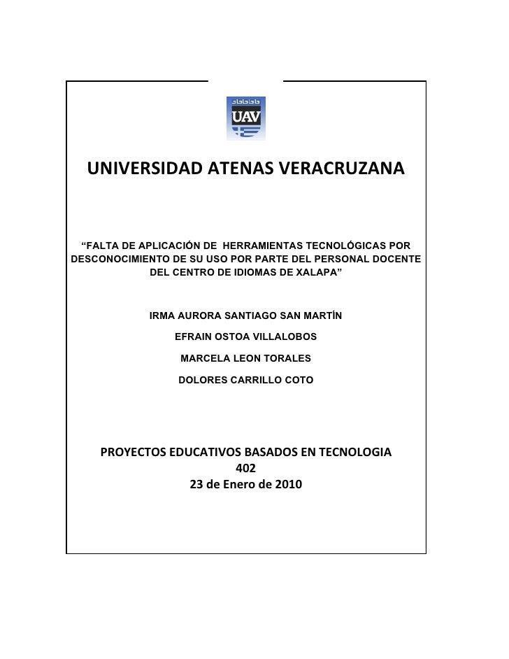 """UNIVERSIDAD ATENAS VERACRUZANA    """"FALTA DE APLICACIÓN DE HERRAMIENTAS TECNOLÓGICAS POR DESCONOCIMIENTO DE SU USO POR PART..."""