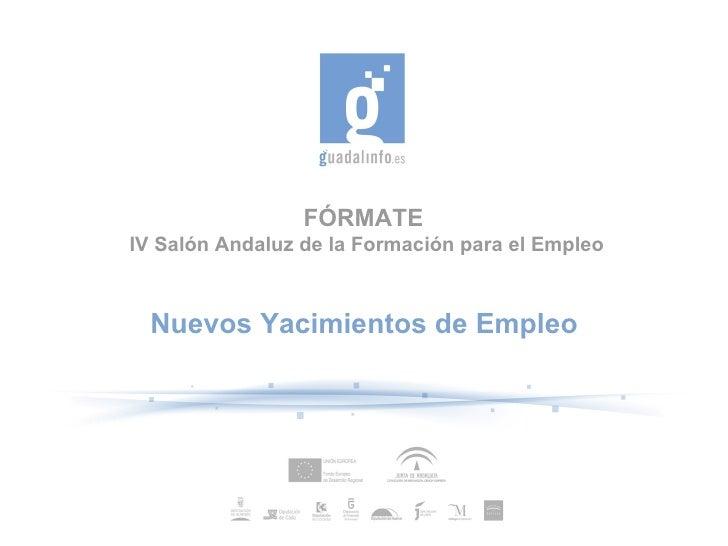 FÓRMATE  IV Salón Andaluz de la Formación para el Empleo Nuevos Yacimientos de Empleo