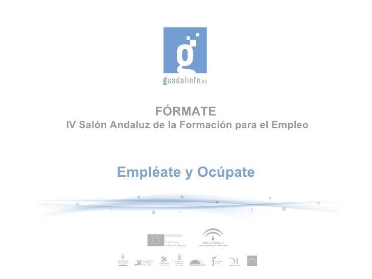 FÓRMATE  IV Salón Andaluz de la Formación para el Empleo Empléate y Ocúpate