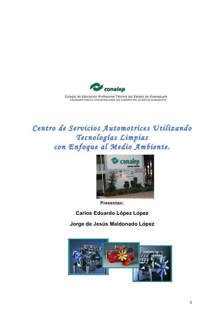 Centro de Servicios Automotrices Utilizando Tecnologías Limpias                      con Enfoque al Medio Ambiente.       ...