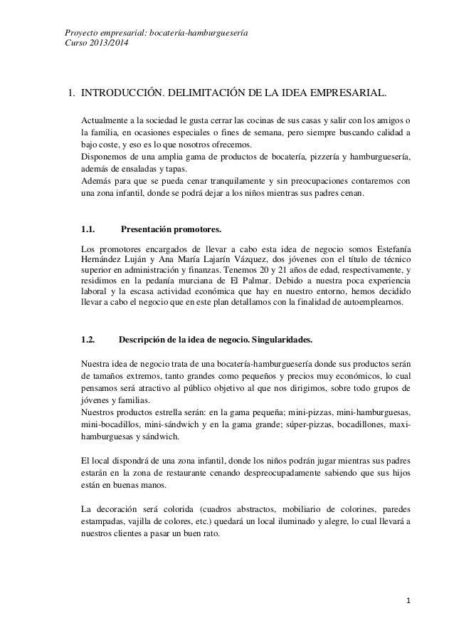 Proyecto empresarial: bocatería-hamburguesería Curso 2013/2014  1. INTRODUCCIÓN. DELIMITACIÓN DE LA IDEA EMPRESARIAL. Actu...