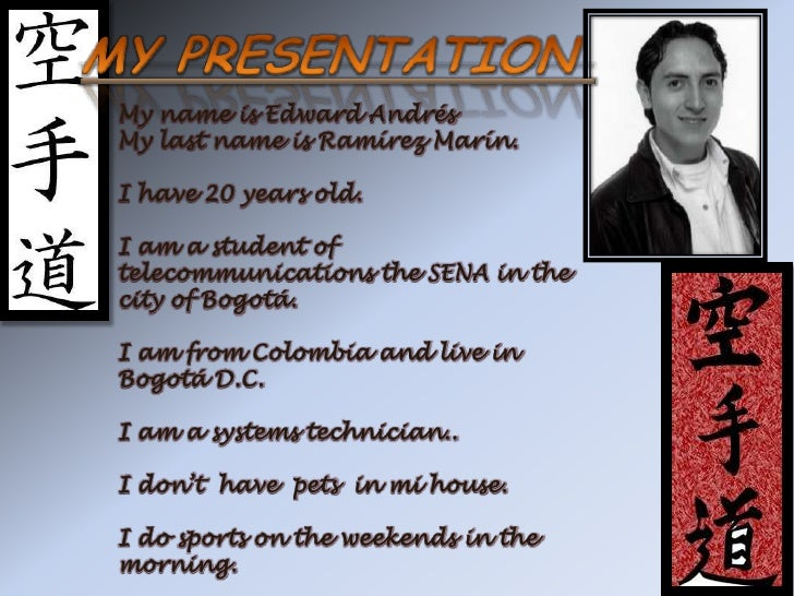 MY PRESENTATION <br />My name is Edward Andrés<br />My last name is Ramírez Marín.<br />I have 20 years old.<br />I am a s...