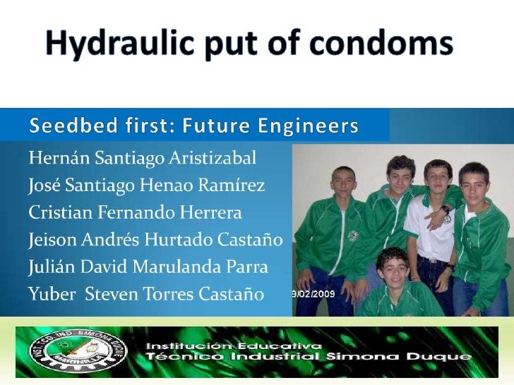 Hydraulic put of condoms<br />Seedbed first: FutureEngineers<br />