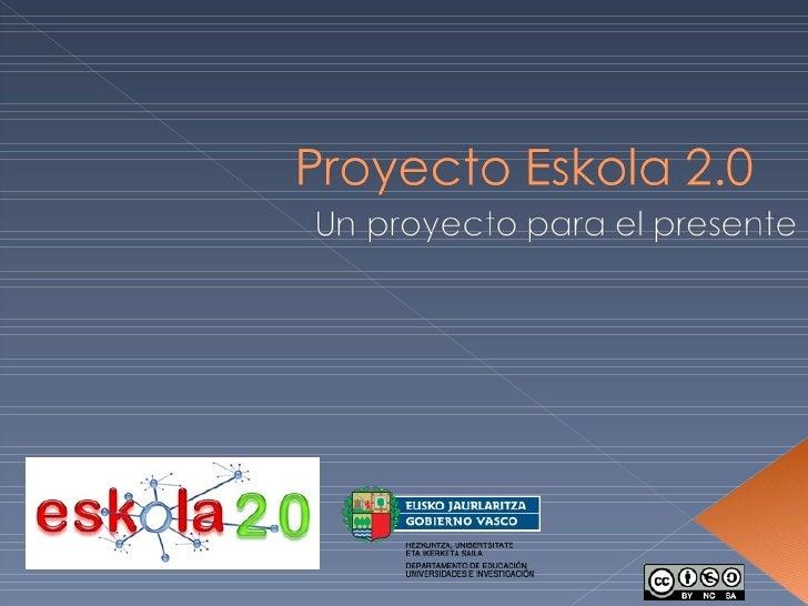 Proyecto Eskola 20 PresentacióN
