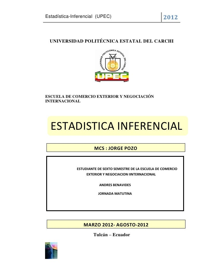 Estadística-Inferencial (UPEC)                              2012  UNIVERSIDAD POLITÉCNICA ESTATAL DEL CARCHIESCUELA DE COM...