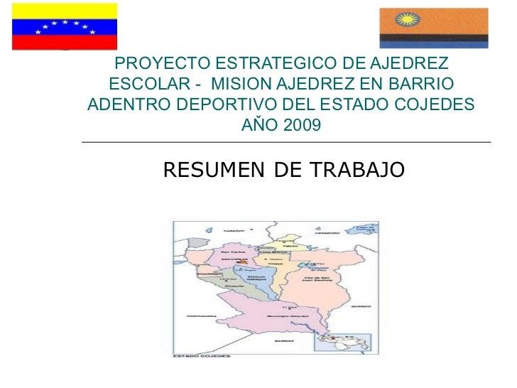 PROYECTO ESTRATEGICO DE AJEDREZ ESCOLAR     MISION AJEDREZ EN BARRIO ADENTRO DEPORTIVO DEL ESTADO COJEDES A Ň O 2009 RESU...