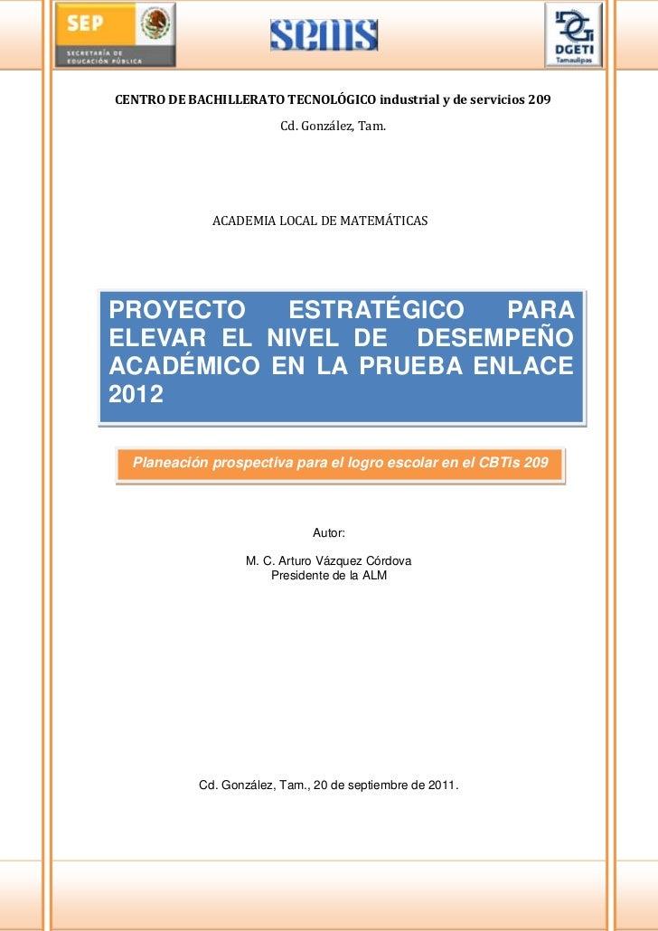 CENTRO DE BACHILLERATO TECNOLÓGICO industrial y de servicios 209                          Cd. González, Tam.              ...