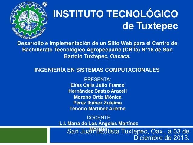 INSTITUTO TECNOLÓGICO de Tuxtepec Desarrollo e Implementación de un Sitio Web para el Centro de Bachillerato Tecnológico A...