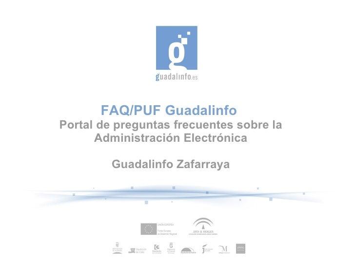 FAQ/PUF Guadalinfo  Portal de preguntas frecuentes sobre la Administración Electrónica Guadalinfo Zafarraya