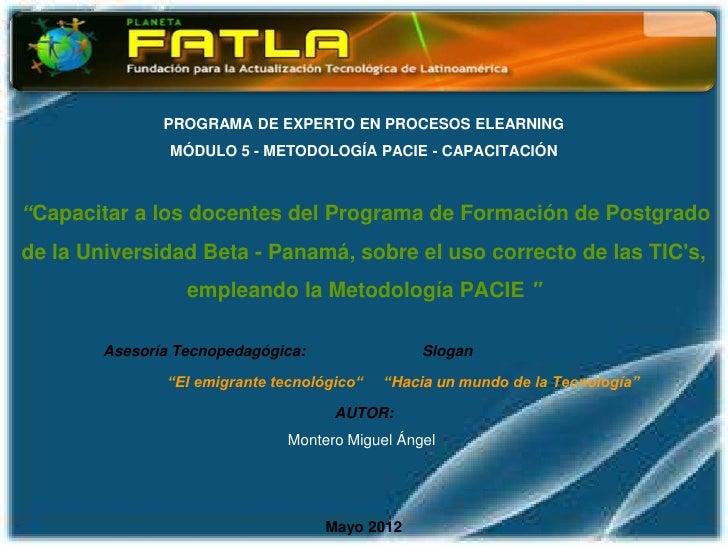 """PROGRAMA DE EXPERTO EN PROCESOS ELEARNING                MÓDULO 5 - METODOLOGÍA PACIE - CAPACITACIÓN""""Capacitar a los docen..."""