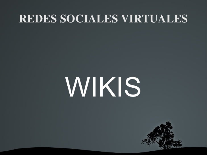 REDES SOCIALES VIRTUALES WIKIS