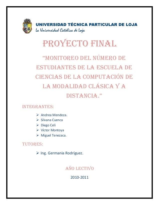 """Proyecto final """"Monitoreo del número de estudiantes de la escuela de ciencias de la computación de la modalidad clásica y ..."""