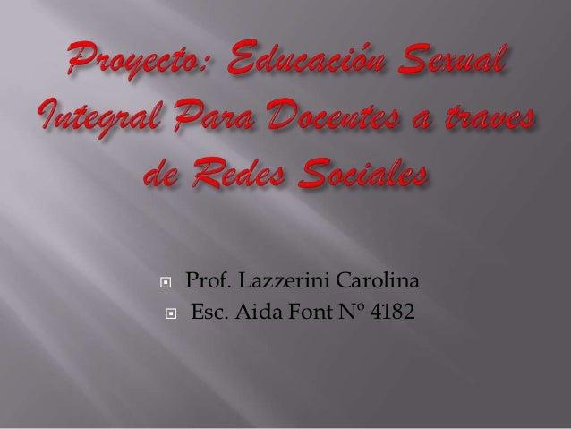    Prof. Lazzerini Carolina   Esc. Aida Font Nº 4182