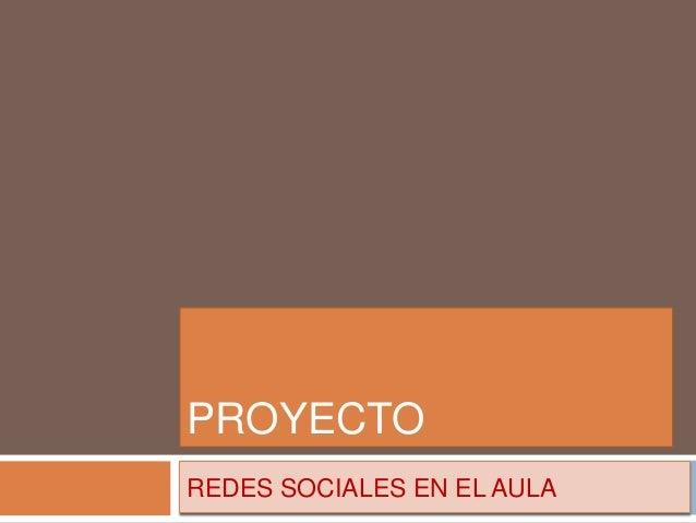PROYECTO REDES SOCIALES EN EL AULA