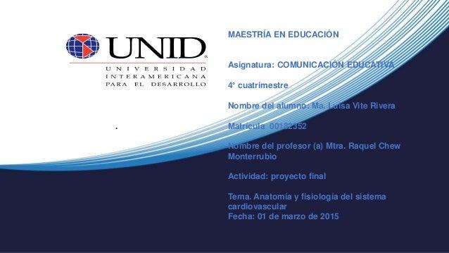 . MAESTRÍA EN EDUCACIÓN Asignatura: COMUNICACIÓN EDUCATIVA 4° cuatrimestre Nombre del alumno: Ma. Luisa Vite Rivera Matríc...