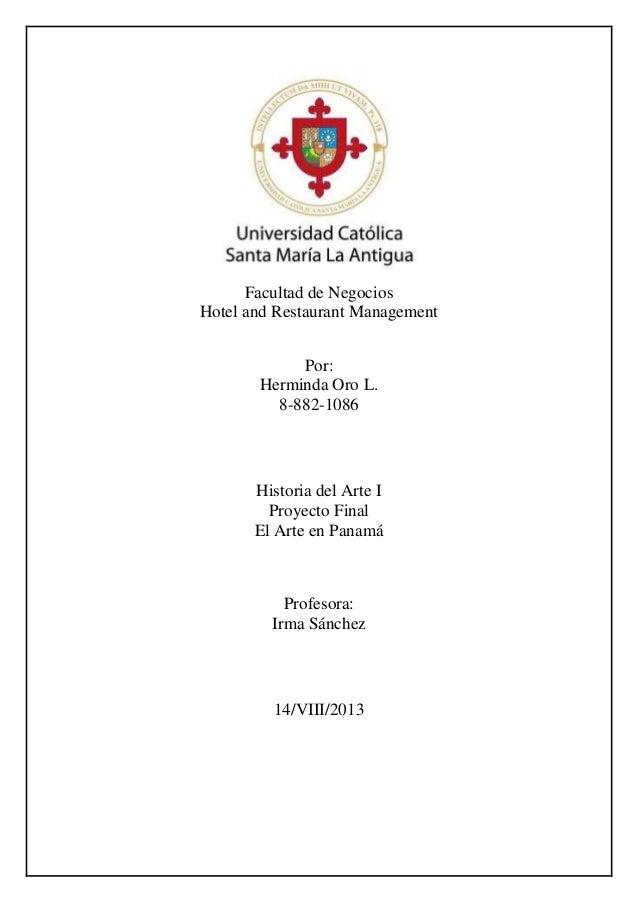 Facultad de Negocios Hotel and Restaurant Management Por: Herminda Oro L. 8-882-1086 Historia del Arte I Proyecto Final El...