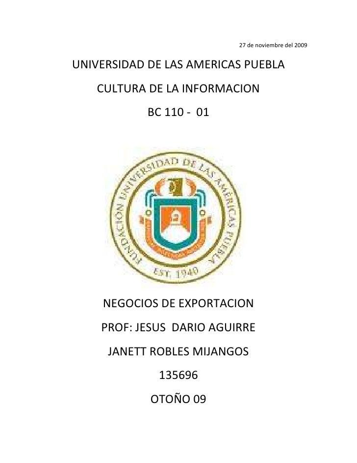 27 de noviembre del 2009<br />UNIVERSIDAD DE LAS AMERICAS PUEBLA<br />CULTURA DE LA INFORMACION<br />BC 110 -  01<br />121...
