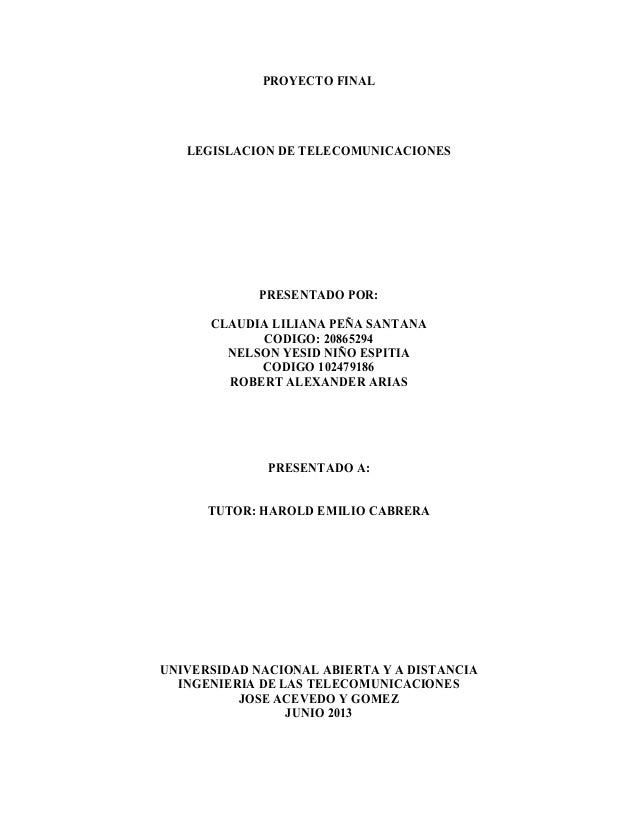 PROYECTO FINALLEGISLACION DE TELECOMUNICACIONESPRESENTADO POR:CLAUDIA LILIANA PEÑA SANTANACODIGO: 20865294NELSON YESID NIÑ...