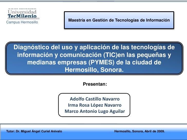 Maestría en Gestión de Tecnologías de Información Campus Hermosillo          Diagnóstico del uso y aplicación de las tecno...