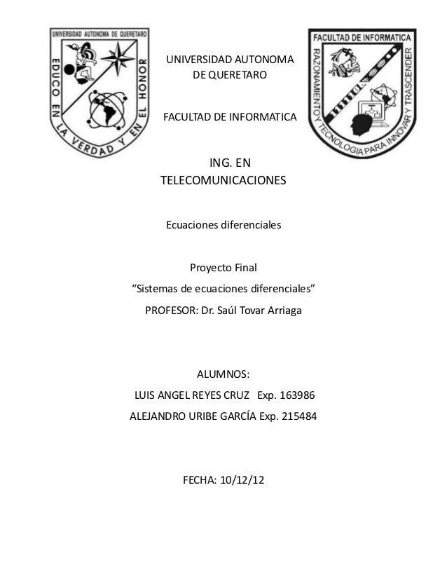 UNIVERSIDAD AUTONOMA           DE QUERETARO      FACULTAD DE INFORMATICA            ING. EN     TELECOMUNICACIONES       E...