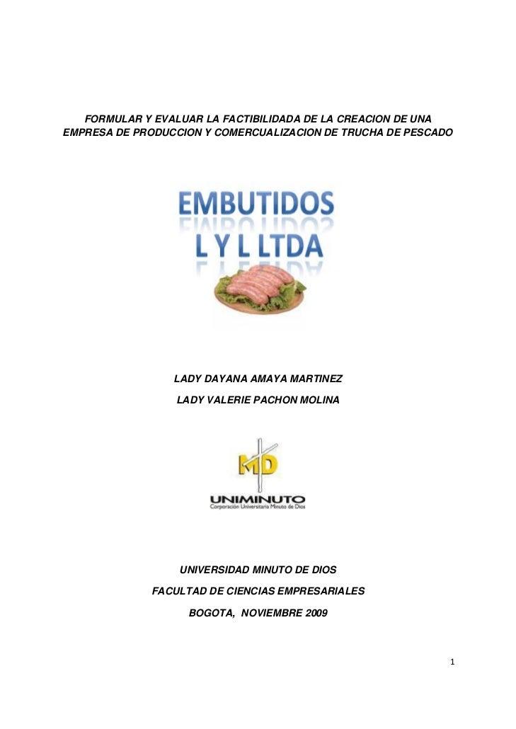 FORMULAR Y EVALUAR LA FACTIBILIDADA DE LA CREACION DE UNA EMPRESA DE PRODUCCION Y COMERCUALIZACION DE TRUCHA DE PESCADO   ...