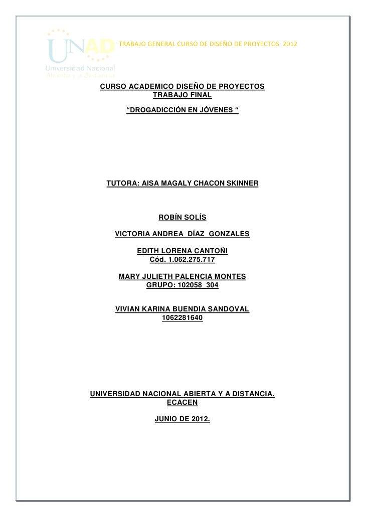"""TRABAJO GENERAL CURSO DE DISEÑO DE PROYECTOS 2012  CURSO ACADEMICO DISEÑO DE PROYECTOS             TRABAJO FINAL        """"D..."""