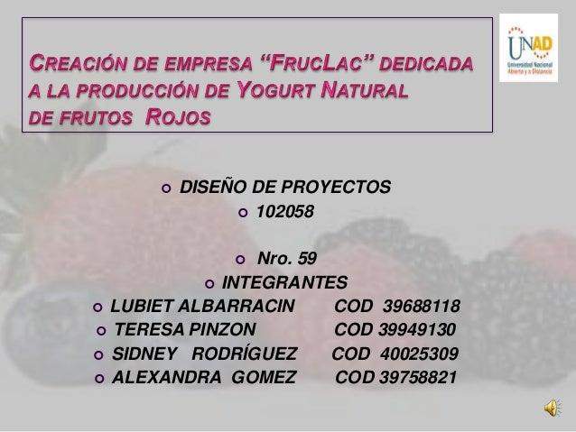  DISEÑO DE PROYECTOS 102058 Nro. 59 INTEGRANTES LUBIET ALBARRACIN COD 39688118 TERESA PINZON COD 39949130 SIDNEY RO...