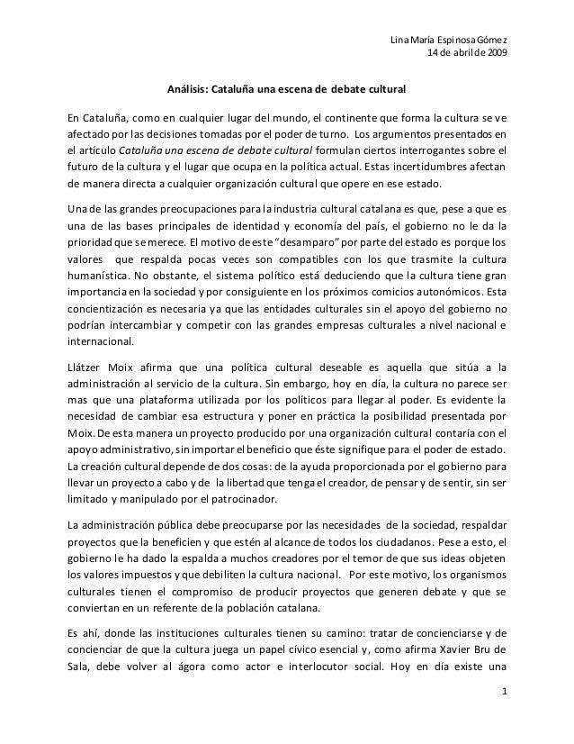 Lina María EspinosaGómez 14 de abril de 2009 1 Análisis: Cataluña una escena de debate cultural En Cataluña, como en cualq...