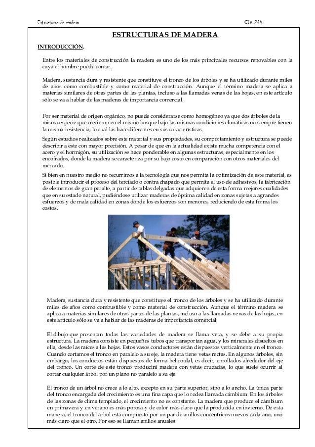 Estructuras de madera CIV-244 ESTRUCTURAS DE MADERA INTRODUCCIÓN. Entre los materiales de construcción la madera es uno de...