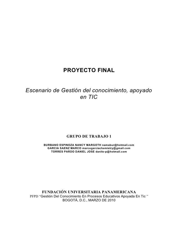 PROYECTO FINAL   Escenario de Gestión del conocimiento, apoyado                     en TIC                           GRUPO...