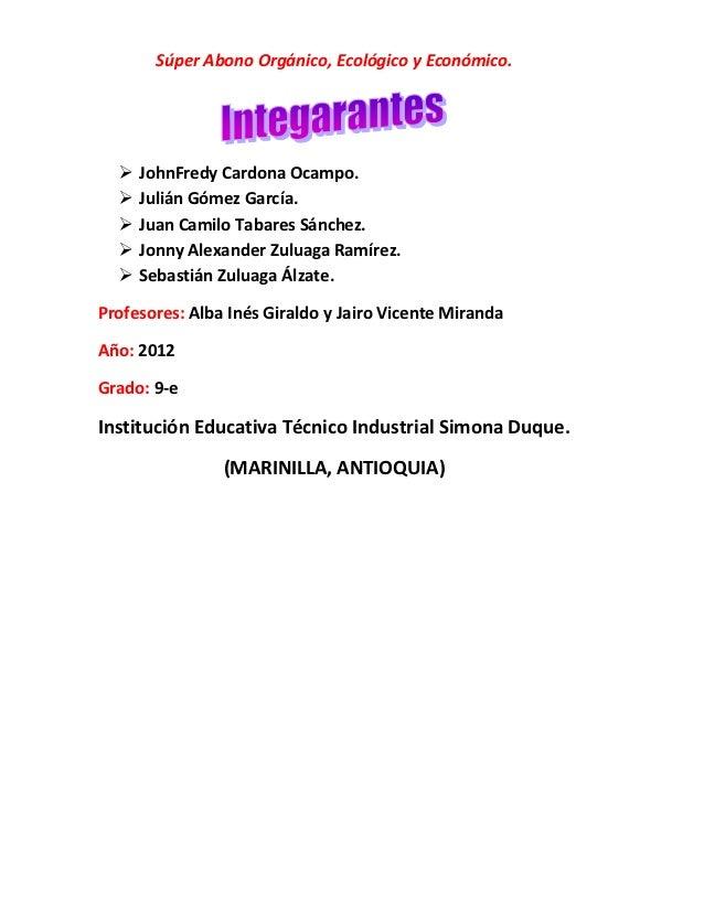 Súper Abono Orgánico, Ecológico y Económico.     JohnFredy Cardona Ocampo.     Julián Gómez García.     Juan Camilo Tab...