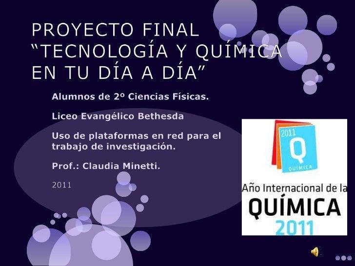 Proyecto final    tecnología y química en tu día a día
