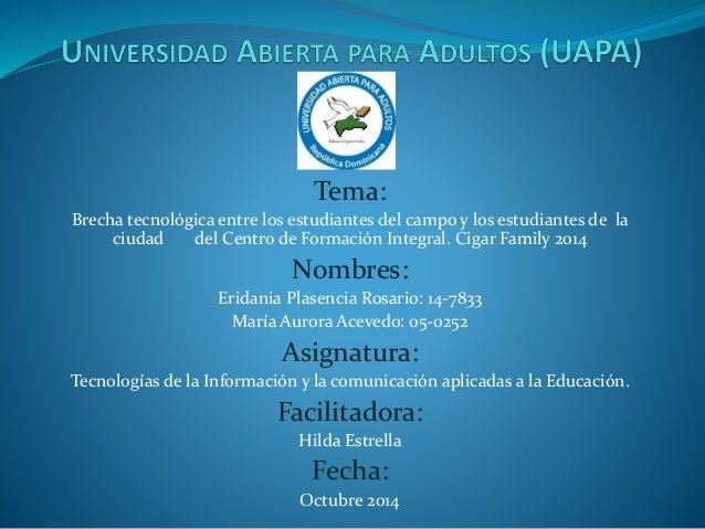 Tema:  Brecha tecnológica entre los estudiantes del campo y los estudiantes de la  ciudad del Centro de Formación Integral...