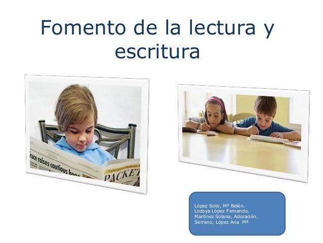 Fomento de la lectura y      escritura               López Soto, Mº Belén.               Lozoya López Fernando.           ...
