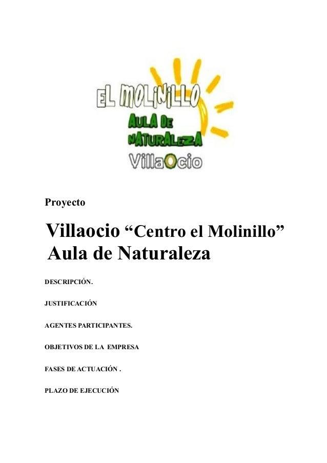 """Proyecto VillaOcio Aula de Naturaleza """"El Molinillo"""""""
