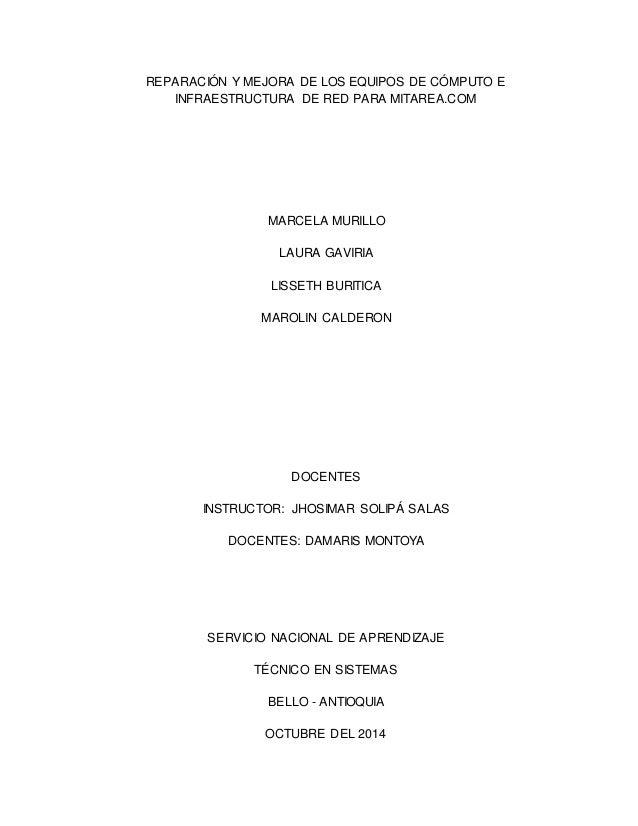 REPARACIÓN Y MEJORA DE LOS EQUIPOS DE CÓMPUTO E  INFRAESTRUCTURA DE RED PARA MITAREA.COM  MARCELA MURILLO  LAURA GAVIRIA  ...