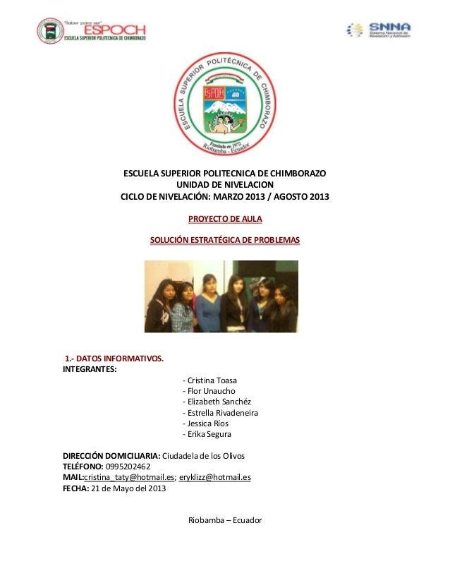 ESCUELA SUPERIOR POLITECNICA DE CHIMBORAZOUNIDAD DE NIVELACIONCICLO DE NIVELACIÓN: MARZO 2013 / AGOSTO 2013PROYECTO DE AUL...