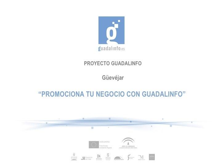 """PROYECTO GUADALINFO Güevéjar """" PROMOCIONA TU NEGOCIO CON GUADALINFO"""""""