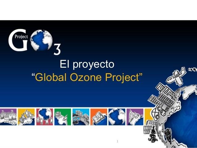 "El proyecto ""Global Ozone Project""  1"