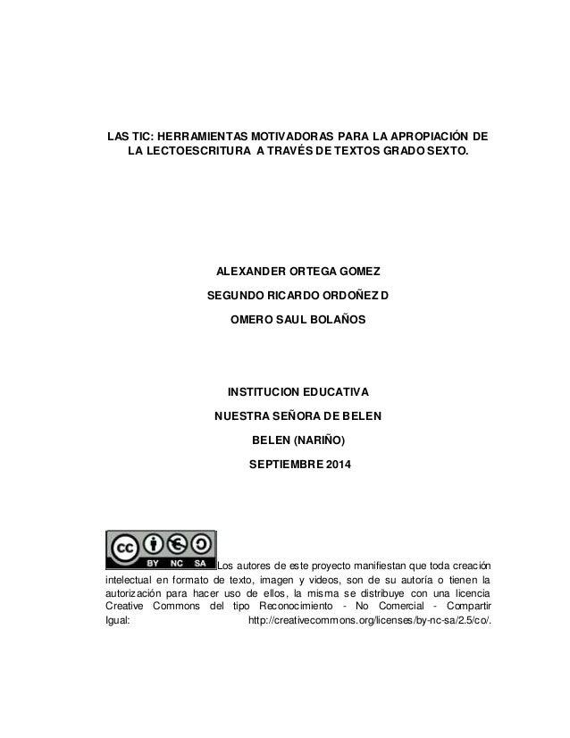 LAS TIC: HERRAMIENTAS MOTIVADORAS PARA LA APROPIACIÓN DE  LA LECTOESCRITURA A TRAVÉS DE TEXTOS GRADO SEXTO.  ALEXANDER ORT...