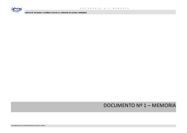 D O C U M E N T O N º 1 - M E M O R I A PROYECTO DE NUEVA CONSTRUCCIÓN DE LA VARIANTE DE ALCEDA-ONTANEDA Universidad de Ca...