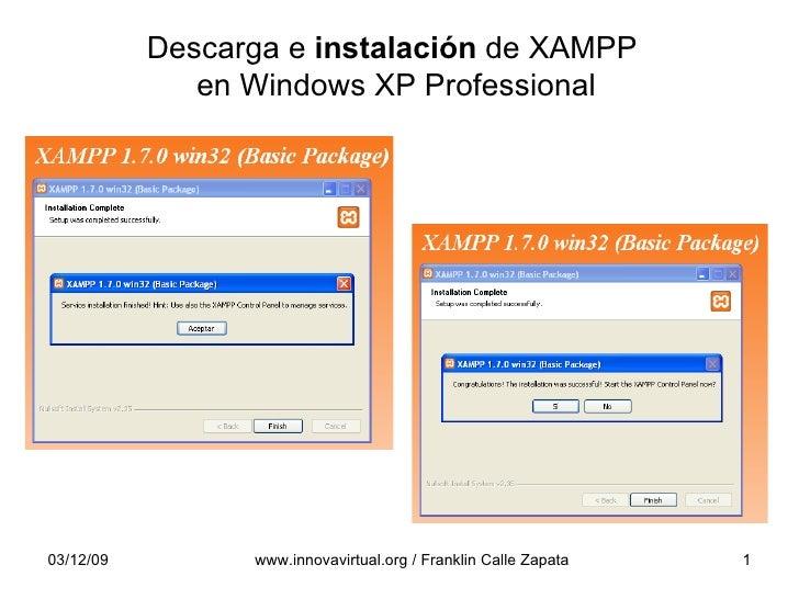 Descarga e  instalación  de XAMPP  en Windows XP Professional 07/06/09 www.innovavirtual.org / Franklin Calle Zapata